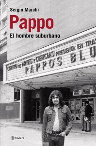 "Sergio Marchi: ""Pappo siempre quiso ser reconocido"""