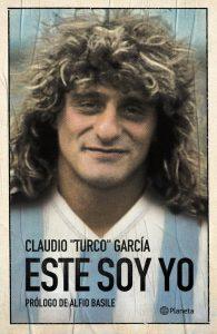 """""""Este soy yo"""", Claudio """"El Turco"""" García"""