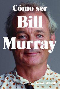 """Los libros de Ale: """"Cómo ser Bill Murray"""""""