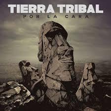 """Tierra Tribal lanzó """"Por la cara"""""""