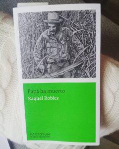 """Los Libros de Ale: """"Papá ha muerto"""", de Raquel Robles"""