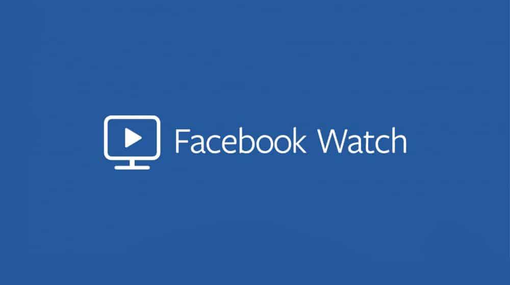 Facebook Watch ya está disponible globalmente y anuncia su primera gran serie - Radio Cantilo