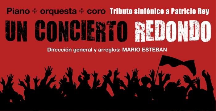 Un concierto Redondo: el HOMENAJE SINFÓNICO A PATRICIO REY - Radio Cantilo