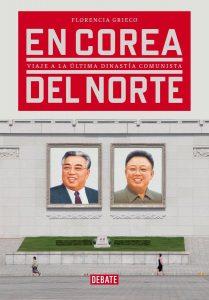 En Corea del Norte. Viaje a la última dinastía comunista