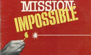Ayer Nomás, capítulo 7: Misión Imposible