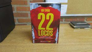 22 Locos: Historias increíbles de futbolistas excepcionales