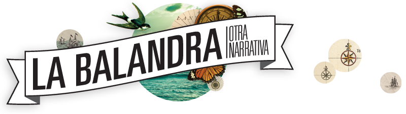 """La Balandra, """"otra narrativa"""" - Radio Cantilo"""