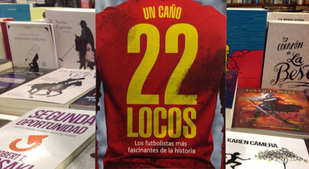 22 Locos: Historias increíbles de futbolistas excepcionales - Radio Cantilo