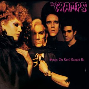 Viernes de Vinilo: The Cramps y Songs the Lord Taught Us