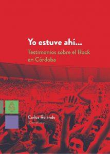Yo estuve ahí…testimonios sobre el Rock en Córdoba