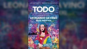 """""""Todo lo que necesitás saber sobre Leonardo da Vinci en el siglo XXI"""""""