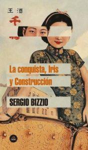 """#LosLibrosDeAle: """"La / Iris / Construcción"""" de Sergio Bizzio"""