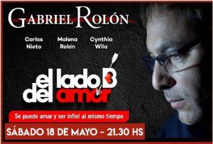 """Gabriel Rolón continúa con el éxito de su obra """"El lado B del amor"""""""