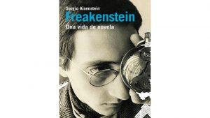 "#LosLibrosDeAle: ""Freakenstein"" de Sergio Aisenstein"