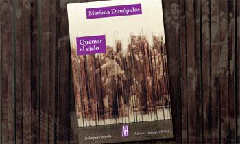 """#LosLibrosDeAle: """"Quemar el Cielo"""" de Mariana Dimópulos - Radio Cantilo"""
