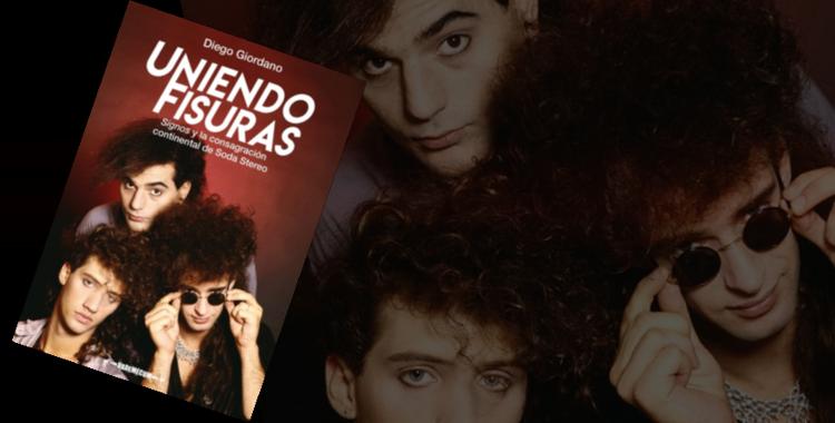 Uniendo Fisuras, el libro que retrata la consagración continental de Soda Stereo - Radio Cantilo