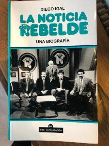 """""""La Noticia Rebelde: Una biografía"""""""