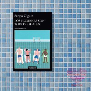 """#LosLibrosDeAle: """"Los Hombres son todos iguales"""" de Sergio Olguín"""
