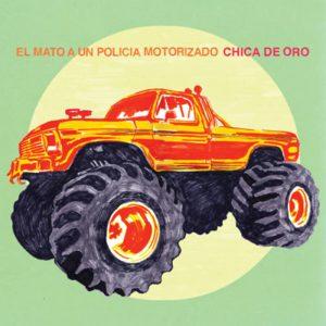 """Por lo menos así lo digo yo: """"Chica de Oro"""" de El Mató a un Policía Motorizado"""