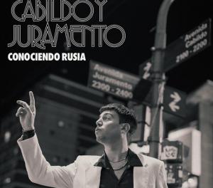 """Paladar Pop: """"Cabildo y Juramento"""" de Conociendo Rusia"""
