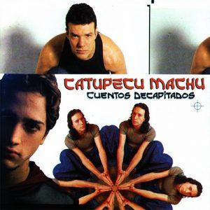 """20×20: """"Cuentos Decapitados"""" o el disco que marcó un quiebre en la historia de Catupecu Machu"""