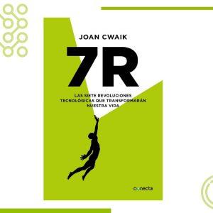 """Joan Cwaik lanzó """"7R: las 7 revoluciones tecnológicas que transformarán nuestra vida"""""""