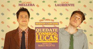 """""""Quedate conmigo Lucas"""", el nuevo desafío actoral de Mellera-Lauriente"""
