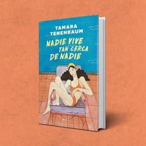 "#LosLibrosDeAle: ""Nadie vive tan cerca de nadie"" de Tamara Tenenbaum"