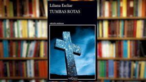 """#LosLibrosDeAle: """"Tumbas Rotas"""" de Liliana Escliar"""