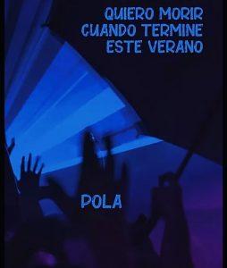 """#LosLibrosDeAle: """"Quiero morir cuando termine este verano"""" de Pola"""