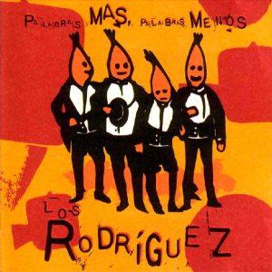 """#DiscoEnCuarentena: """"Palabras más, palabras menos"""", Los Rodríguez"""