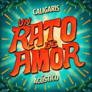"""Escuchá """"Un rato de amor"""", lo nuevo de Los Caligaris"""