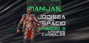 Jodisea del Espacio, episodio III: amores caníbales