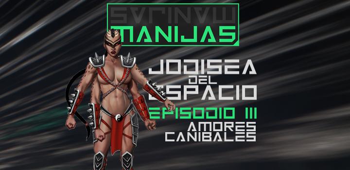 Jodisea del Espacio, episodio III: amores caníbales - Radio Cantilo